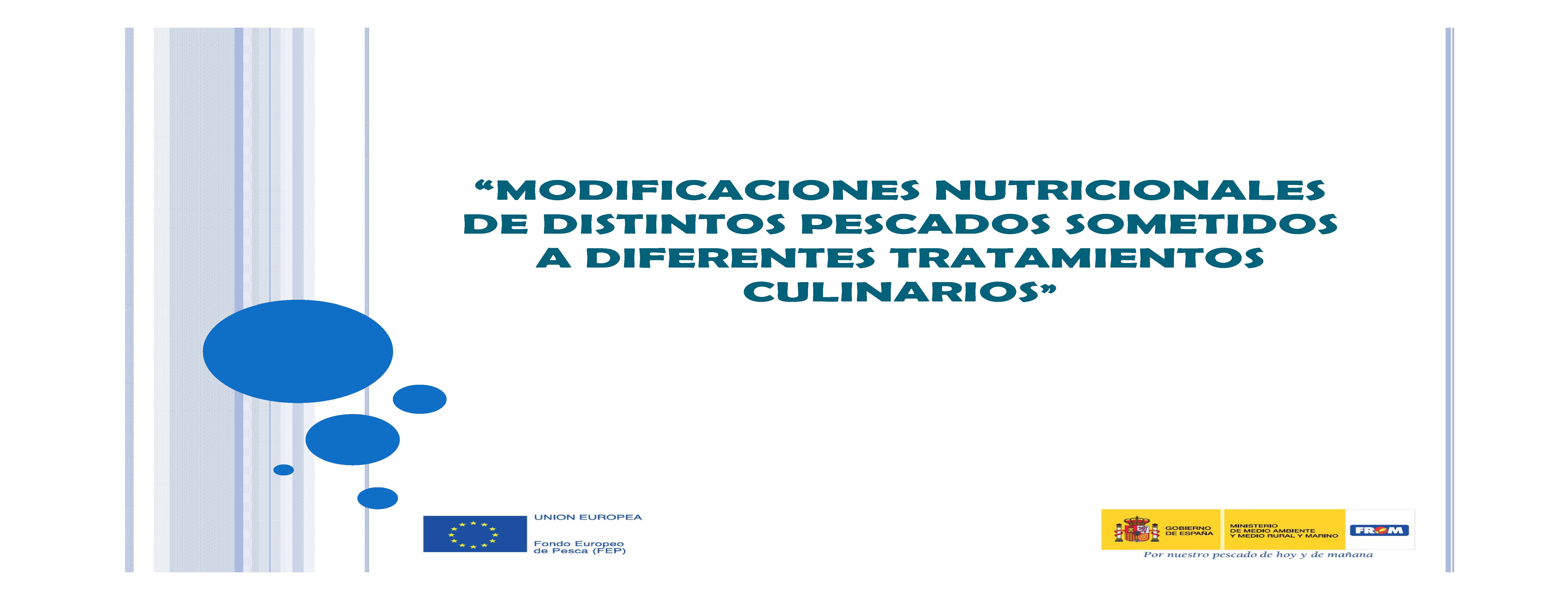 """""""MODIFICACIONES NUTRICIONALES DE DISTINTOS PESCADOS SOMETIDOS A DIFERENTES TRATAMIENTOS CULINARIOS"""""""