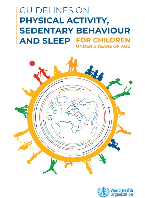 GUIDELINES ON PHYSICAL ACTIVITY, SEDENTARY BEHAVIOUR AND SLEEP FOR CHILDREN UNDER 5 YEARS OF AGE